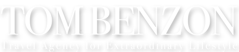 TOM BENZON - Travel Agency for Extraordinary Lifestyle